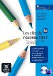- Les clés du nouveau DELF B2 - Livre de l'élève + CD