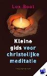 Boot, Lex - Kleine gids voor christelijke meditatie