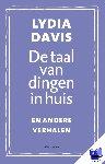 Davis, Lydia - De taal van dingen in huis - POD editie