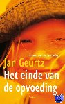 Geurtz, Jan - Het einde van de opvoeding