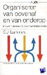 Lammers, C.J. - Organiseren van bovenaf en van onderop - POD editie