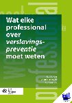 Bovens, Rob, Hommels, Leontien, Lemmers, Lex - Wat elke professional over verslavingspreventie moet weten
