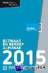 Poelmann, E., Davits, F.H.I.J., Koopman, R.J., Kunze, K., Palm, H.F., Pelinck, M.J., Piek, F.A., Rosier, E.J.M., Bozia, K. - Elsevier Bezwaar en beroep almanak 2015