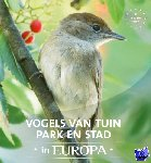 Schelvis, Jaap, Hoeve, Arno ten - Vogels van tuin, park en stad in Europa