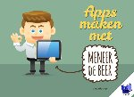 Beer, Serge de - Apps maken met Meneer de Beer