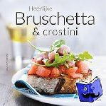 Pantaleoni, Lucia - Heerlijke bruschetta & crostini