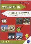 Osnabrugge, Hannie van - Wegwijs in  Digitale foto's