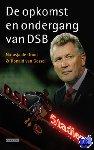 Gessel, Ronald van, Groot, Natasja de - Opkomst en ondergang van DSB - POD editie
