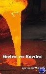 Woord, Jan van der - Gieten en kneden