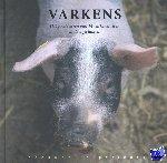 Hesterman, Jinke - Varkens  Het goede leven van 14 varkensrassen in de lage landen. Fotografie Jan Smit.