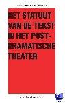 Vanhoutte, Kurt - Het Statuut van de tekst in het postdramatische theater