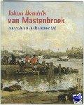Beveren, P. van, Kraaij, H., Rooseboom, H. - Johan Hendrik van Mastenbroek