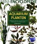 Hiscock, P. - Mini-encyclopedie aquariumplanten