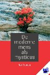 Roumen, Ton - De moderne mens als mysticus
