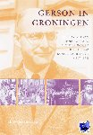 Grasman, Edward - Gerson in Groningen. Een portret van Horst Gerson, kunstkenner en hoogleraar kunstgeschiedenis (1907-1978)