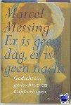 Messing, Marcel - Er is geen dag, er is geen nacht