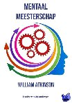 Atkinson, William - Mentaal Meesterschap - POD editie
