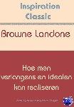 Landone, Browne - Hoe men verlangens en idealen kan realiseren - POD editie
