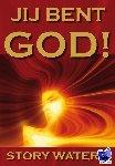 Waters, Story - Jij bent GOD!
