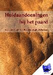Sloet van Oldruitenborgh-Oosterbaan, Marianne M. - Huidaandoeningen bij het paard