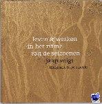 Voigt, Jaap, Smeele, H. - Leven en werken in het ritme van de seizoenen
