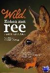 Buijtendorp, Donald, Schootbrugge, Ed Van den - Wild kookboeken Wild. Koken met ree, damhert en edelhert