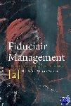Nunen, Anton M. van - Fiduciair Management [2]. Blauwdruk voor een goed bestuur van institutionele beleggers