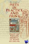 Goudriaan, Koen - Piety in Practice and Print. Essays on the Late Medieval Religious Landscape