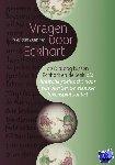 Damme, Yves Van - Vragen voor Eckhart. De Dialoog tussen Eckhart en de leek en de zoektocht naar een veertiende-eeuwse lekenspiritualiteit