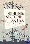 Dera, Jeroen - Sprekend kritiek. Literatuurprogramma's in de vroege jaren van de Nederlandse radio en televisie