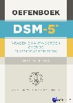 - DSM-5 DSM-5: Oefenboek - De classificatiecriteria in vragen en antwoorden