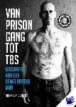 Gemert, Frank van - Van prison gang tot TBS