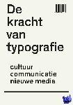 Bil'ak, Peter, Blokland, Petr van, Bosshard, Hans Rudolf, Capelleveen, Paul van - De kracht van typografie