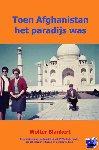 Blankert, Wolter - Toen Afghanistan het paradijs was - POD editie