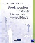 Vlimmeren, S.J.M. van, Fuchs, Henk, Vlimmeren, Tom van - In Balans Boekhouden in Balans - Fiscaal en Consolidatie hbo/wo antwoordenboek