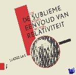 Bais, Sander - De sublieme eenvoud van relativiteit (herziene uitgave)