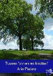 Pieters, Arie - Tussen 'olmen en knotten' - POD editie