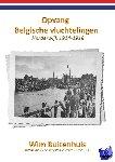 - Opvang Belgische vluchtelingen Harderwijk 1914-1918 - POD editie
