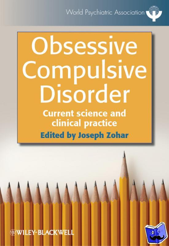 Zohar, Joseph - Obsessive Compulsive Disorder - Current Science and Clinical Practice