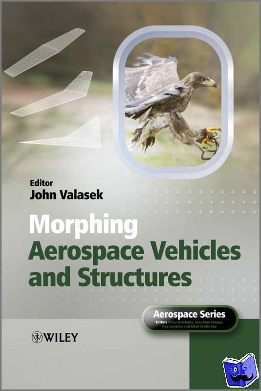 Valasek, John - Morphing Aerospace Vehicles and Structures