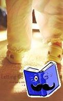 Jackson, Deborah - Letting Go as Children Grow