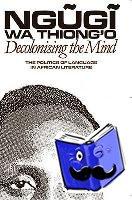 wa Thiong'o, Ngugi (Author) - Decolonising the Mind