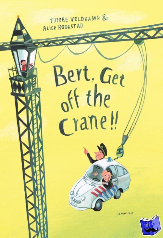 Veldkamp, Tjibbe - Bert, Get off the Crane