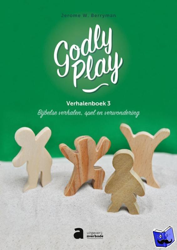 Berryman, Jerome W. - Godly Play Verhalenboek 3