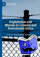 - Exploitation and Misrule in Colonial and Postcolonial Africa