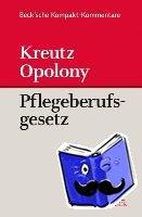Kreutz, Marcus, Opolony, Bernhard - Gesetz über die Pflegeberufe