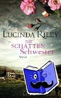 Riley, Lucinda - Die Schattenschwester