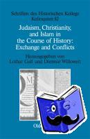 - Judaism, Christianity, and Islam in the Course of History: Exchange and Conflicts