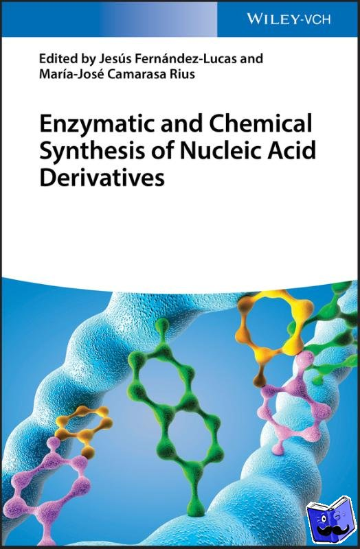 Fern?ndez Lucas, Jes?s - Enzymatic and Chemical Synthesis of Nucleic Acid Derivatives