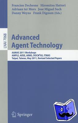 Francien Dechesne, Hiromitsu Hattori, Adriaan Mors, Jose Miguel Such - Advanced Agent Technology